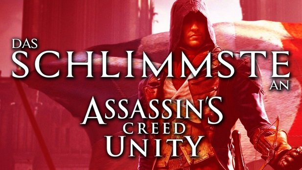 Assassin's Creed Unity - Das Schlimmste am Next-Gen-Assassin's Creed