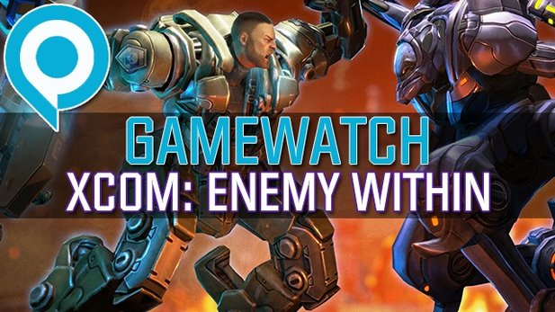 Gamewatch: XCOM: Enemy Within - Die Neuerungen des Addons im Detail