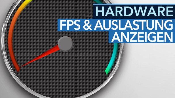 Hardware-Tipps - fps, Performance and PC-Auslastung in Spellen anzeigen