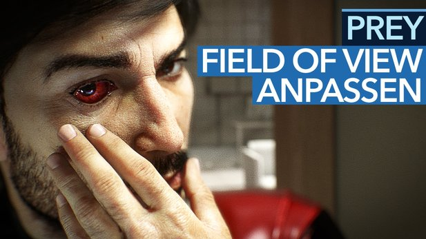 Prey - Video-Guide: Field of View (FOV) der PC-Version ändern