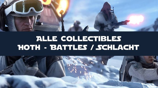 Star Wars: Battlefront - Guide: Alle Hoth-Collectibles im Schlacht-Modus