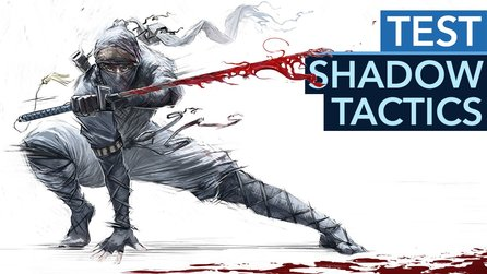 Shadow Tactics: Blades of the Shogun - Test-Video zur fordernden Echtzeit-Taktik à la Commandos