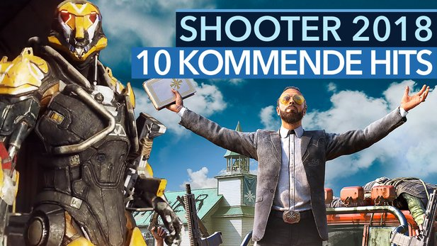 Top-Shooter 2018 - Video: Die 10 vielversprechendsten Baller-Hits