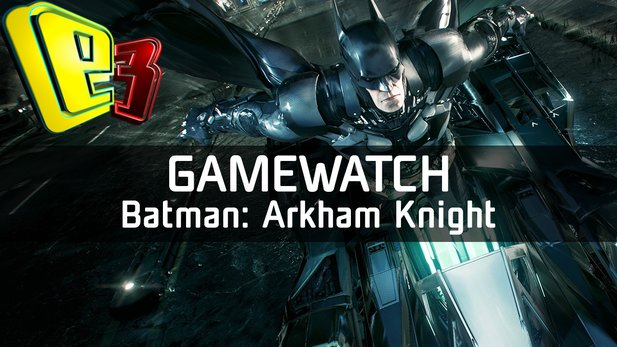 Gamewatch: Batman: Arkham Knight - Panzer-Batmobil in der Video-Analyse