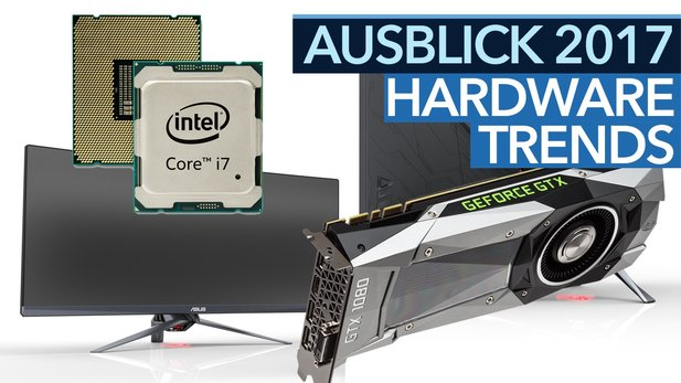 Hardware-Trends 2017 - Was tut sich 2017 bei CPUs, Grafikkarten & Co?