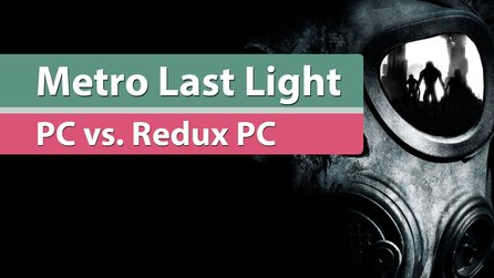 Metro: Last Light - Grafikvergleich: Original vs. Last Light