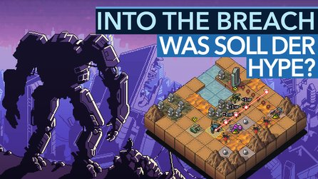 Was soll der Hype um Into the Breach? - Video: Unser Chef erklärt's