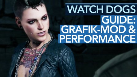 Watch Dogs auf PC - Video-Guide: Beste Grafik-Mod installieren & Ruckler entfernen
